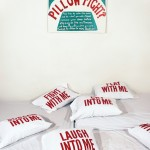 Pillow Fight? (installation view)